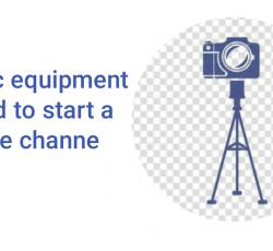 5 basic equipment needed to start a youtube channel